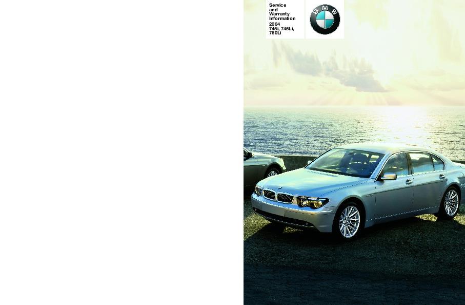 2004 bmw 7 series 745i 745li 760li e65 e66 e67 e68 service warranty rh auto filemanual com bmw warranty policy and procedure manual Car Warranty